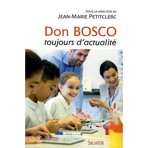 DON BOSCO TOUJOURS D'ACTUALITÉ
