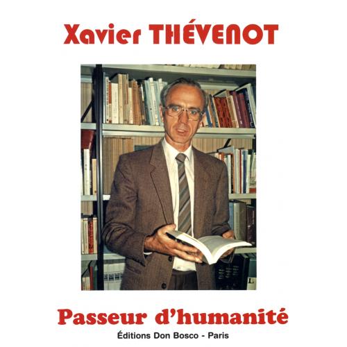 XAVIER THÉVENOT, PASSEUR D'HUMANITÉ