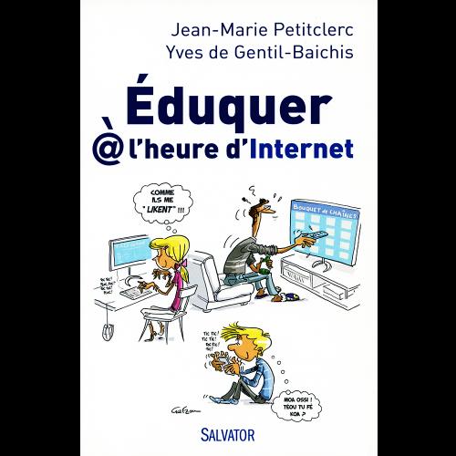 EDUQUER À L'HEURE D'INTERNET