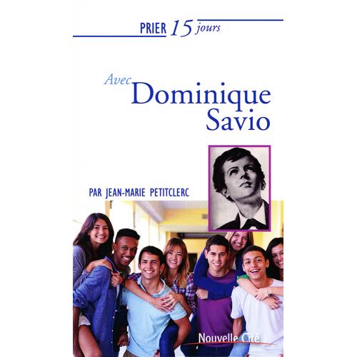 PRIER 15 JOURS AVEC DOMINIQUE SAVIO