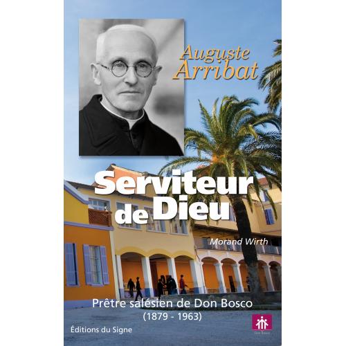 AUGUSTE ARRIBAT, SERVITEUR DE DIEU