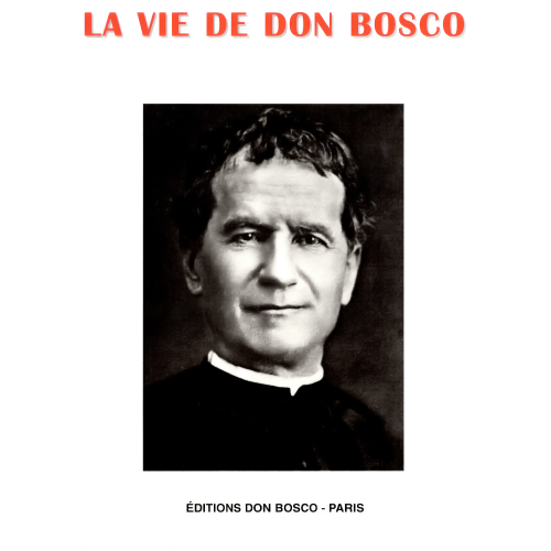 LA VIE DE DON BOSCO