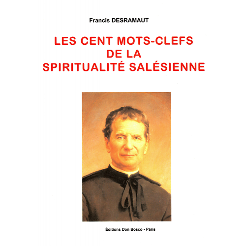 LES CENT MOTS-CLEFS DE LA SPIRITUALITÉ SALÉSIENNE