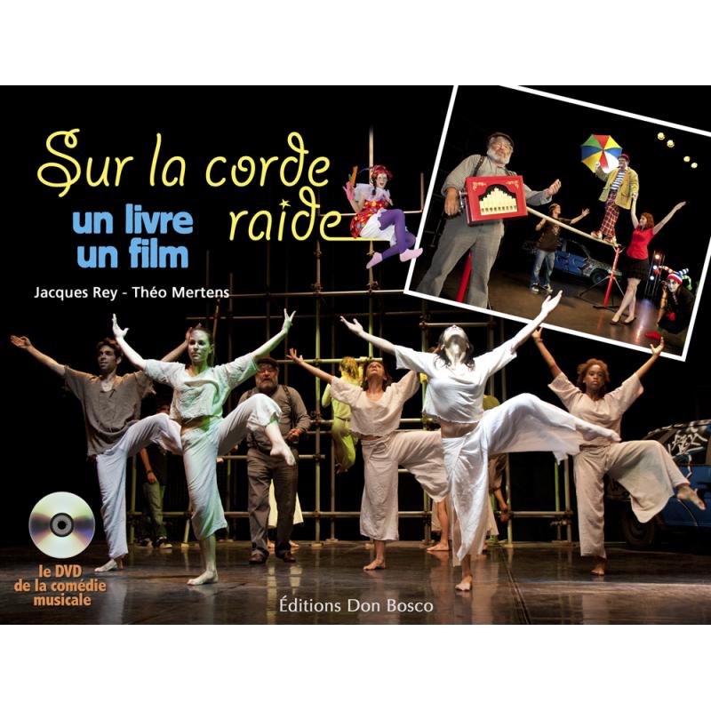 SUR LA CORDE RAIDE - COMÉDIE MUSICALE