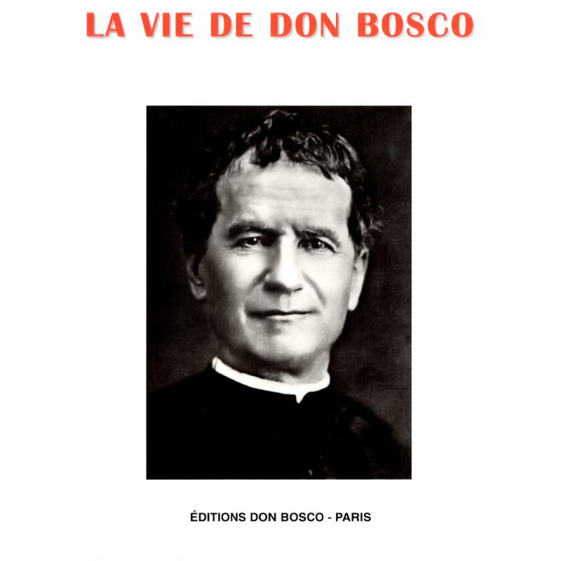 LA VIE DE DON BOSCO