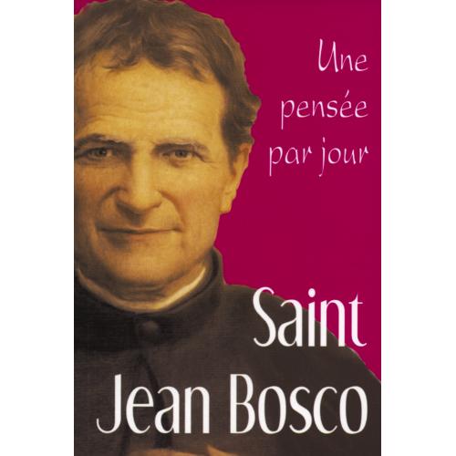 UNE PENSÉE PAR JOUR, SAINT JEAN BOSCO
