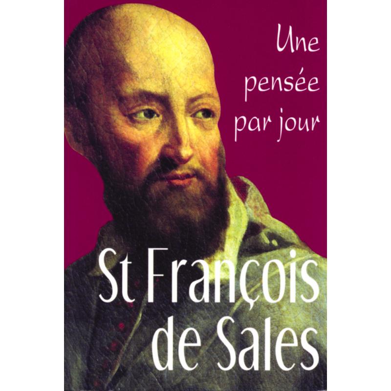 UNE PENSÉE PAR JOUR DE ST FRANÇOIS DE SALES