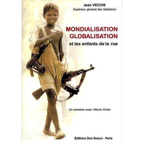 MONDIALISATION, GLOBALISATION AVEC LES ENFANTS DES RUES